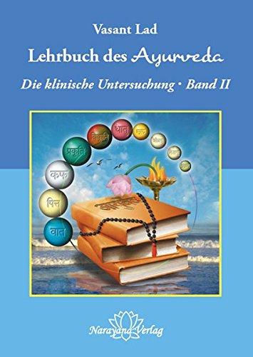 Lehrbuch des Ayurveda - Band 2: Ein vollständiger Leitfaden für die klinische Untersuchung