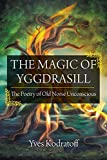 The Magic of Yggdrasill: The Poetry of Old Norse Unconscious (English Edition)