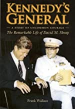 Kennedy's General - A Story of Uncommon Courage- The Remarkable Life of David M. Shoup