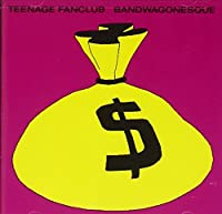 Bandwagonesque by Teenage Fanclub (1997-08-12)