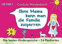 Ohne Mama kann man die Familie zusperren: Die besten Kindersprueche - 24 Postkarten