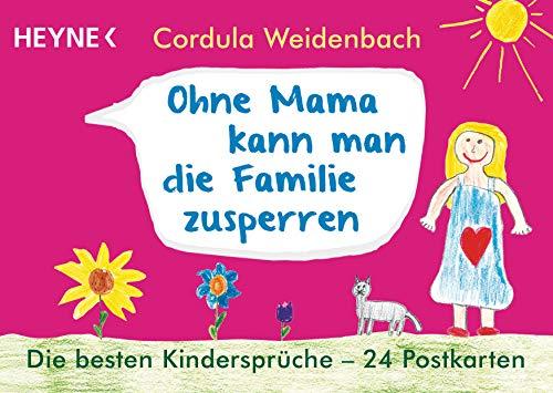 Ohne Mama kann man die Familie zusperren: Die besten Kindersprüche ─ 24 Postkarten