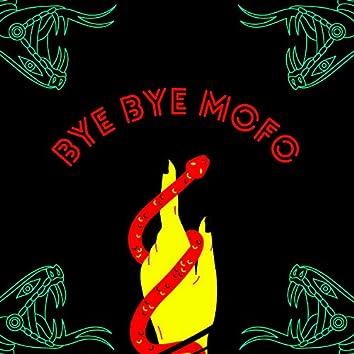 Bye Bye Mofo