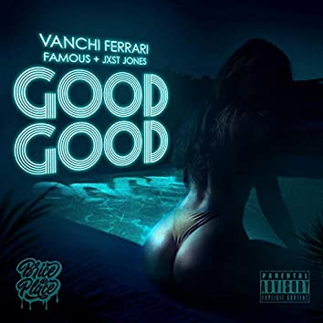 The GOOD GOOD (feat. Jxst Jones, Famous & Brice de Place)