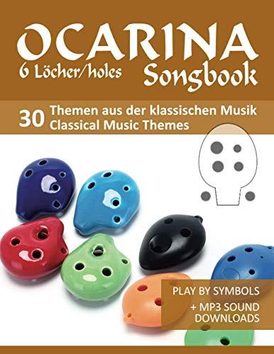 Ocarina 6-Löcher/holes Songbook - 30 Themen aus der klassischen Musik / Classical Music Themes: Play by Symbols + MP3-Sound downloads