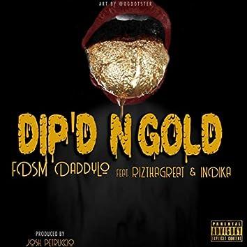 Dip'd 'n' Gold (feat. Riz tha Great & Indika)