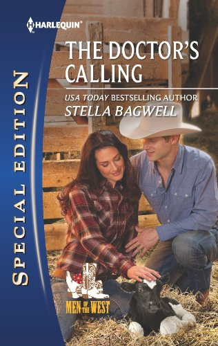 The Doctor's Calling (Men of the West Book 25) (Stella Bagwell Men Of The West Series)