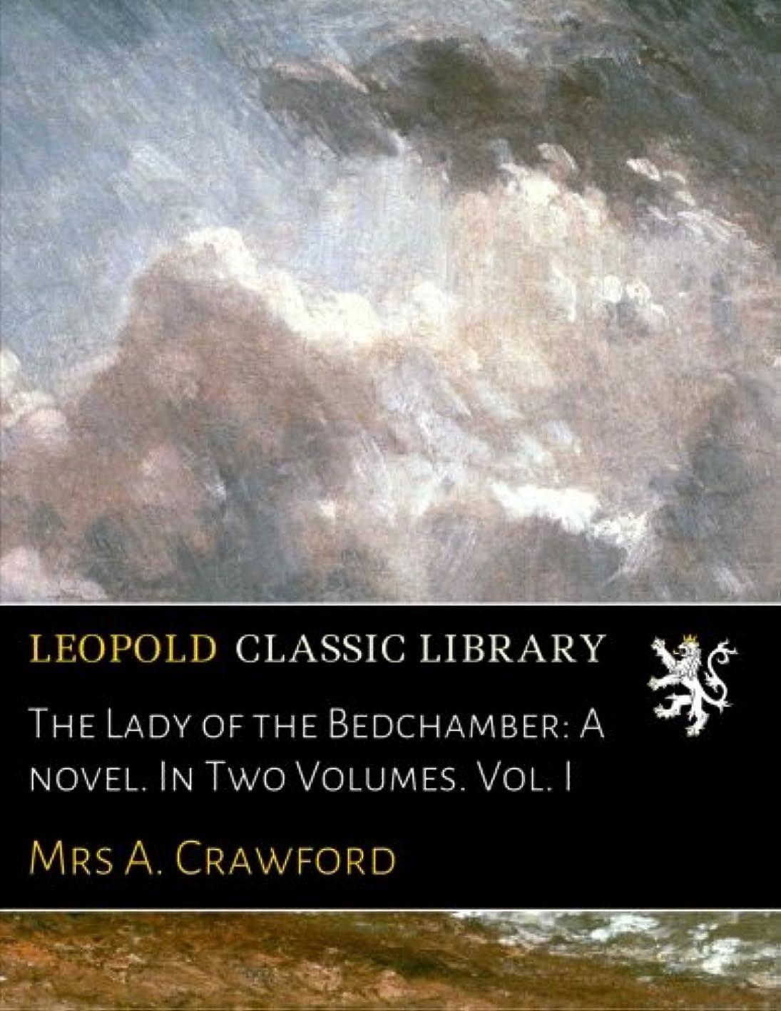 アクションレタスミリメーターThe Lady of the Bedchamber: A novel. In Two Volumes. Vol. I