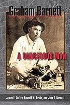 Graham Barnett: A Dangerous Man