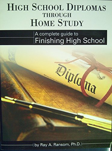 High School Diplomas through Home Study: A Complete Guide to Finishing High School
