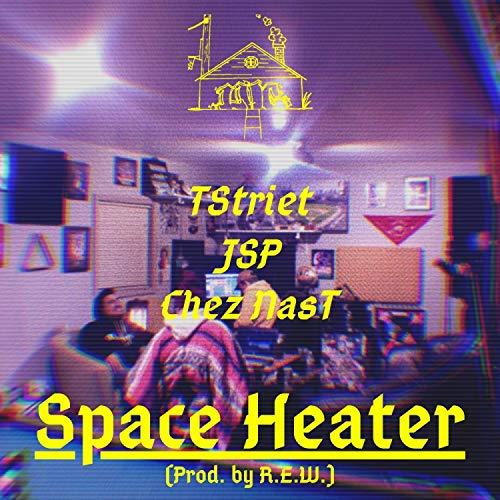 Space Heater (feat. TStriet, JSP & Chez NasT) [Explicit] Hip-Hop Rap
