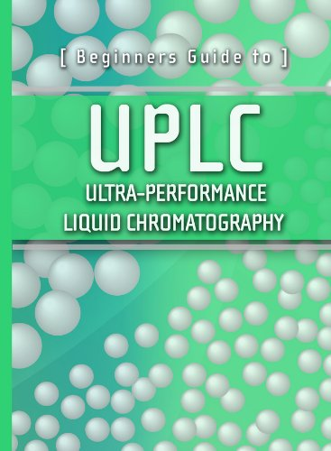 Corporation, W: Beginners Guide to UPLC: Ultra–Performance Liquid Chromatography (Waters Series)