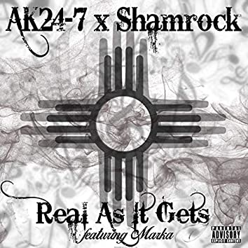 Real As It Gets (feat. Shamrock & Marka)