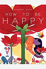 How To Be Happy (English Edition) Format Kindle
