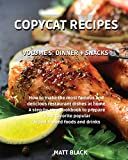 COPYCAT RECIPES - VOLUME 5: DINNER + SNACKS. HOW TO MAKE THE MOST FAMOUS AND DELICIOUS RESTAURANT DISHES AT HOME. A STEP-BY-STEP COOKBOOK TO PREPARE ... SOUP. HOW TO MAKE THE MOST FAMOUS AND DELIC