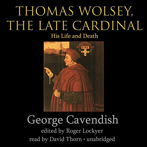 Thomas Wolsey, the Late Cardinal audiobook cover art