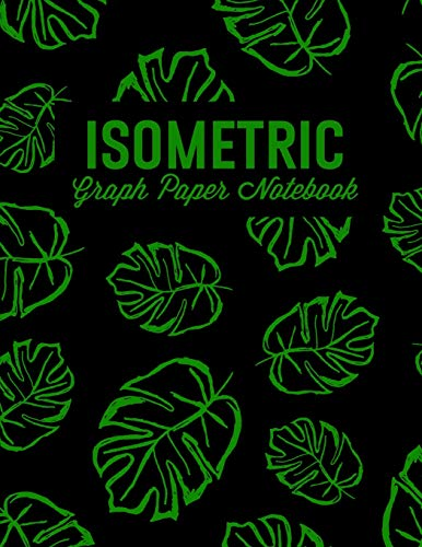 Isometric Graph Paper Notebook: For 3D Design, Sketches, Graphics and More: Leaf Print (Isometric Grid Notebooks)