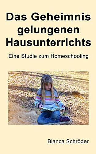 Das Geheimnis gelungenen Hausunterrichts: Eine Studie zum Homeschooling