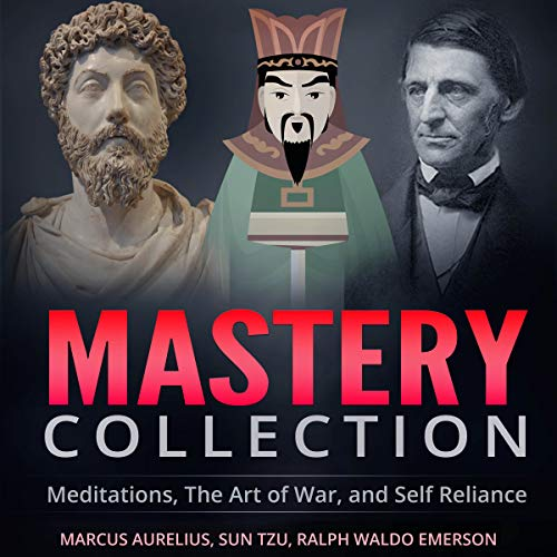 Mastery Collection: Meditations, The Art of War, and Self Reliance audiobook cover art