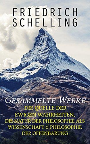 Gesammelte Werke: Die Quelle der ewigen Wahrheiten, Die Natur der Philosophie als...