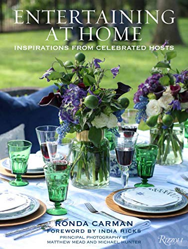 Compare Textbook Prices for Entertaining at Home: Inspirations from Celebrated Hosts  ISBN 9780847866014 by Carman, Ronda,Mead, Matthew,Hunter, Michael,Hicks, India