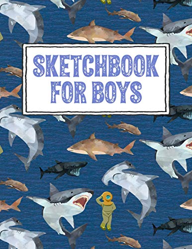 Sketchbook for Boys: Shark Sketch Book - A Cool Blank Pages with Border Notebook for Kids who Love Sketching, Doodling and Drawing (Kids Sketchbooks for Drawing)