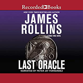 The Last Oracle                   Written by:                                                                                                                                 James Rollins                               Narrated by:                                                                                                                                 Peter Jay Fernandez                      Length: 14 hrs and 23 mins     Not rated yet     Overall 0.0