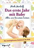 Das erste Jahr mit Baby: Alles, was Sie wissen müssen