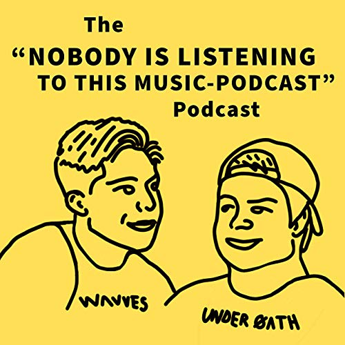 NOBODY'S LISTENING TO THIS MUSIC PODCAST  By  cover art