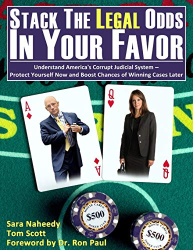 Stack the Legal Odds in Your Favor: Understand America's Corrupt Judicial System—Protect Yourself Now and Boost Chances of Winning Cases Later