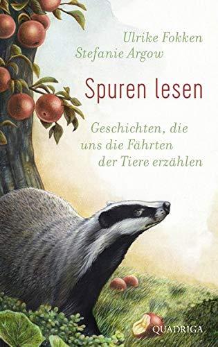 Buchseite und Rezensionen zu 'Spuren lesen: Geschichten, die uns die Fährten der Tiere erzählen' von Stefanie Argow