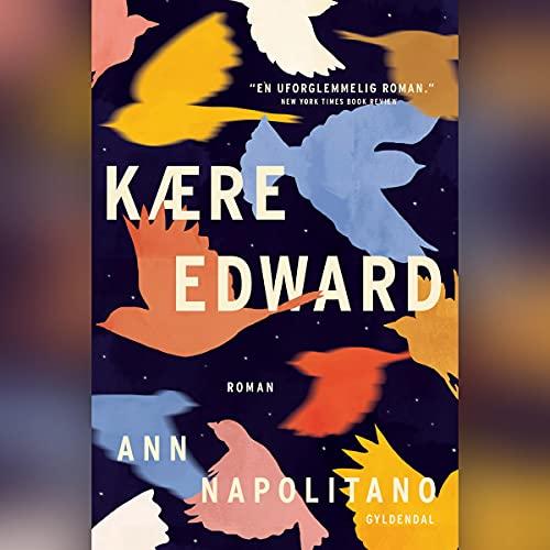 Kære Edward Audiobook By Ann Napolitano cover art