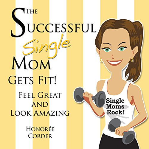 The Successful Single Mom Gets Fit! cover art