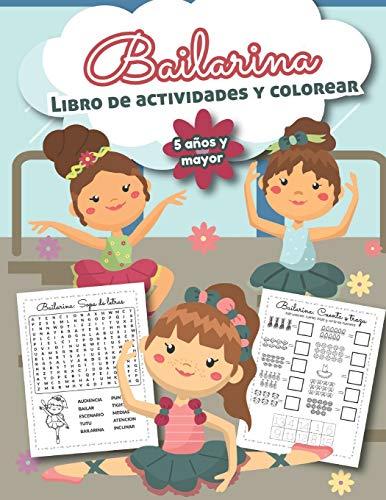 Bailarina Libro de Actividades y Colorear 5 años y mayor: Bilingual Ballet Book- En Español