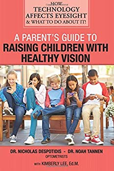 A Parent s Guide to Raising Children with Healthy Vision  How Technology Affects Eyesight & What to Do About It!