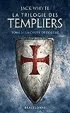 La Chute de l'ordre: La Trilogie des Templiers, T3