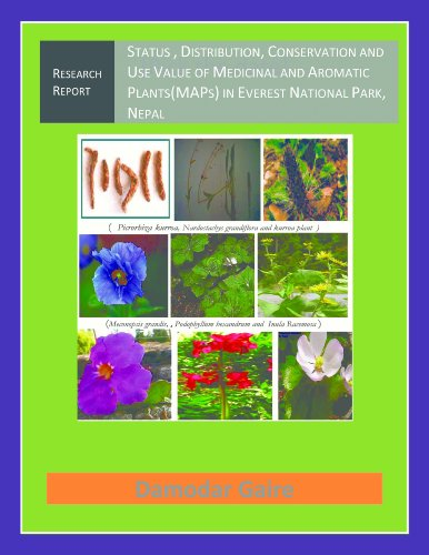 Status, Distribution, Conservation and Use Value of Medicinal and Aromatic Plants(MAPs) in Everest National Park, Nepal (English Edition)