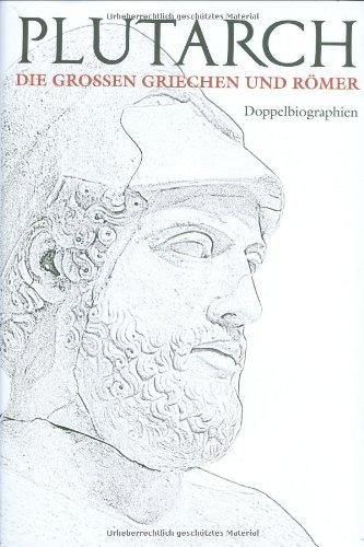 Die großen Griechen und Römer I: Doppelbiographien