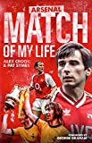 Arsenal Match of My Life: Gunners Legends Relive Their Greatest Games