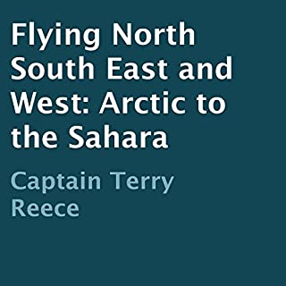 Flying North South East and West: Arctic to the Sahara audiobook cover art