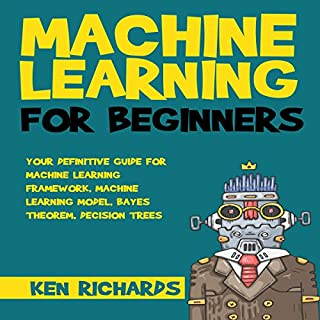 Your Definitive Guide for Machine Learning Framework, Machine Learning Model, Bayes Theorem, Decision Trees audiobook cover art