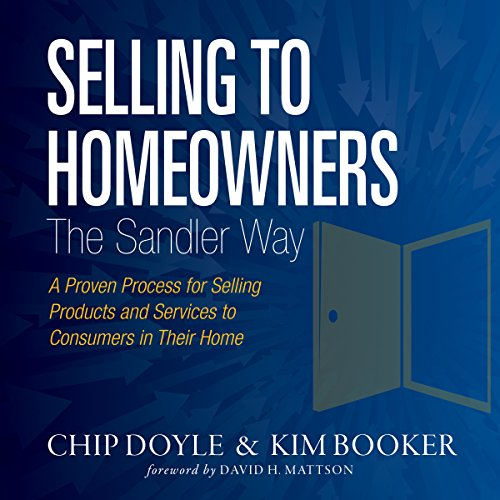 Selling to Homeowners the Sandler Way  By  cover art