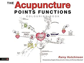 The Acupuncture Point Functions Colouring Book by Rainy Hutchinson (Illustrated, 21 Jun 2015) Paperback