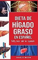 Dieta de hígado graso en español/Fatty liver diet in Spanish