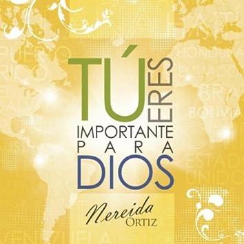 Tú Eres Importante para Dios