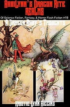A Dragon Baby's Thoughts: AabiLynn's Dragon Rite-  Realms Of Science Fiction, Fantasy, & Horror Flash Fiction #19 (Realms Of Science Fiction Fantasy & Horror Flash Fiction) by [Kristie Lynn Higgins]