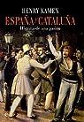España y Cataluña: Historia de una pasión par Kamen