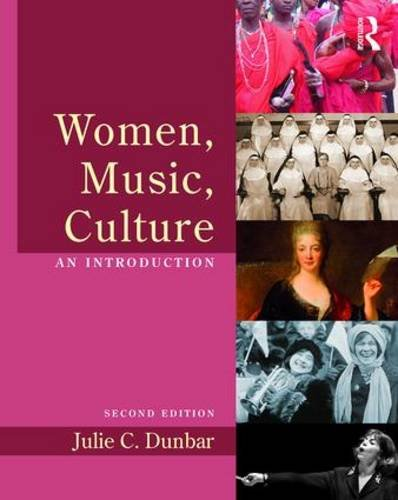 Compare Textbook Prices for Women, Music, Culture: An Introduction 2 Edition ISBN 9781138814653 by Dunbar, Julie C.