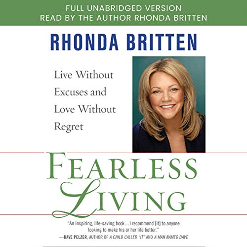 Fearless Living                   By:                                                                                                                                 Rhonda Britten                               Narrated by:                                                                                                                                 Rhonda Britten                      Length: 8 hrs and 53 mins     Not rated yet     Overall 0.0