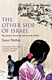 The Other Side of Israel: My Journey Across the Jewish/Arab Divide - Susan Nathan